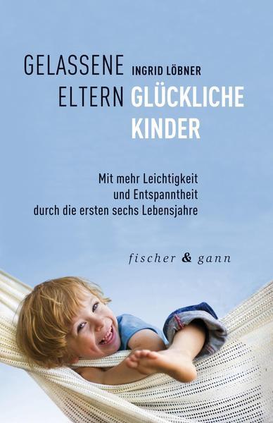 gelassene_eltern_glueckliche_kinder